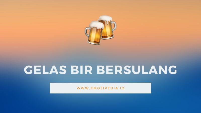 Arti Emoji Gelas Bir Bersulang by Emojipedia.ID