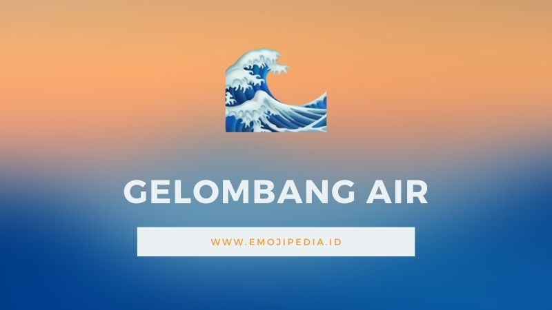 Arti Emoji Gelombang Air by Emojipedia.ID