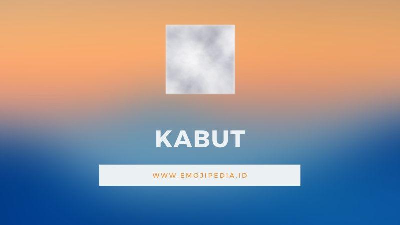 Arti Emoji Kabut by Emojipedia.ID