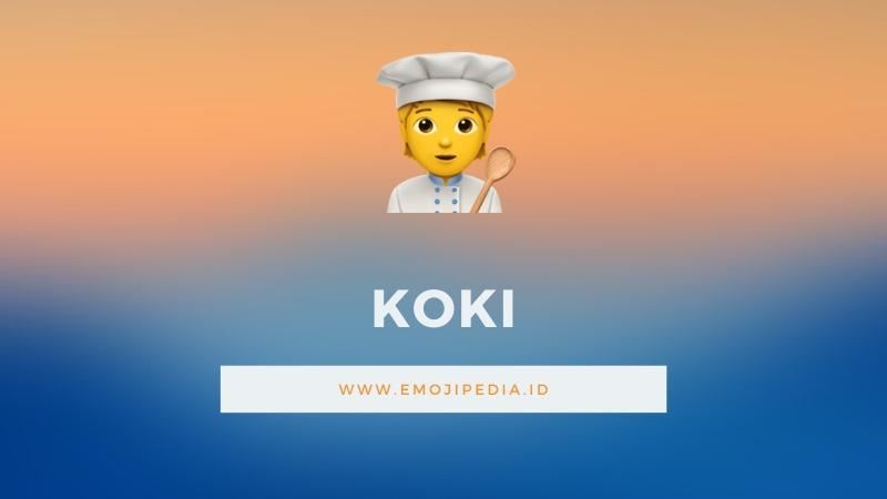 Arti Emoji Koki by Emojipedia.ID