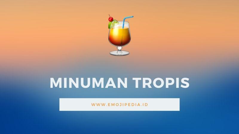 Arti Emoji Minuman Tropis by Emojipedia.ID