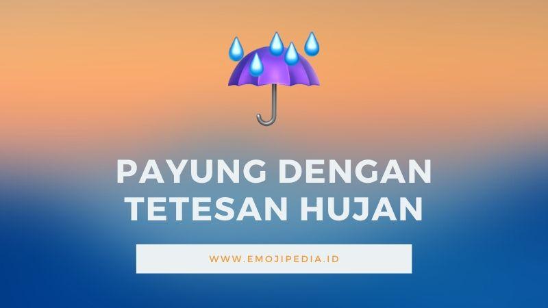 Arti Emoji Payung Dengan Tetesan Hujuan by Emojipedia.ID