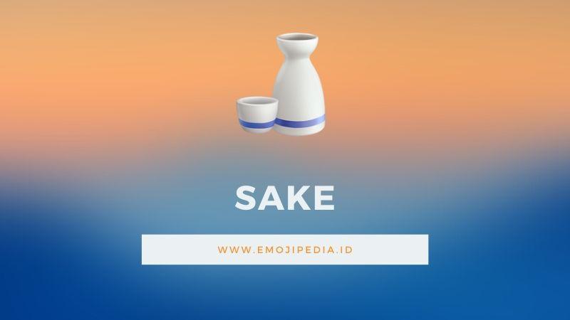 Arti Emoji Sake by Emojipedia.ID