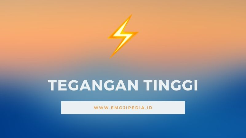 Arti Emoji Tegangan Tinggi by Emojipedia.ID