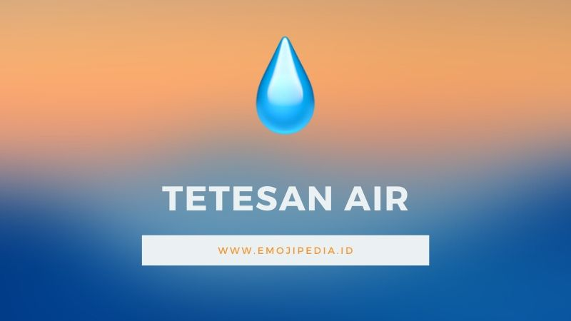 Arti Emoji Tetesan Air by Emojipedia.ID