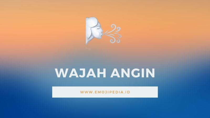 Arti Emoji Wajah Angin by Emojipedia.ID