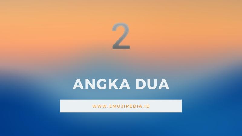 Arti Emoji Angka Dua by Emojipedia.ID