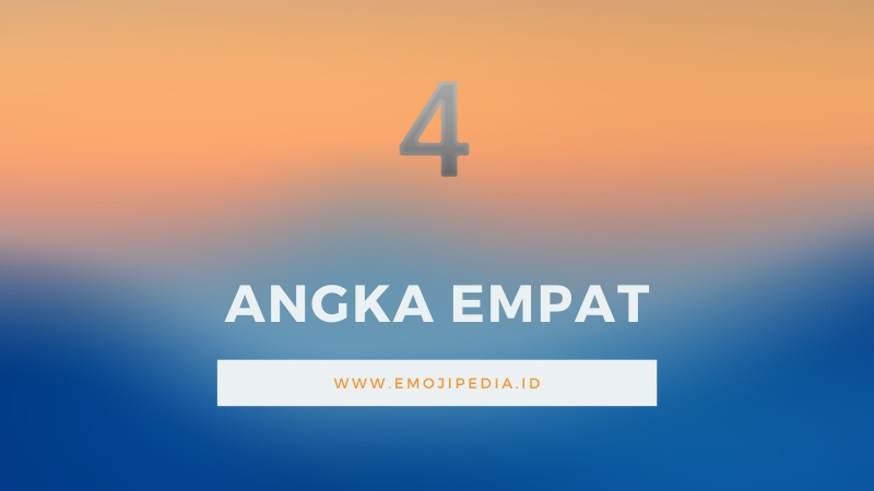 Arti Emoji Angka Empat by Emojipedia.ID