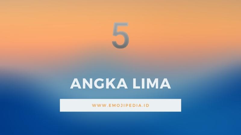 Arti Emoji Angka Lima by Emojipedia.ID