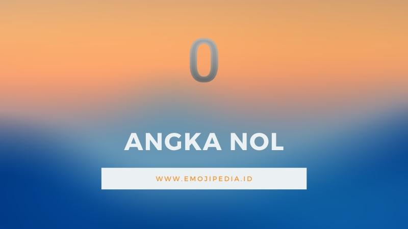 Arti Emoji Angka Nol by Emojipedia.ID