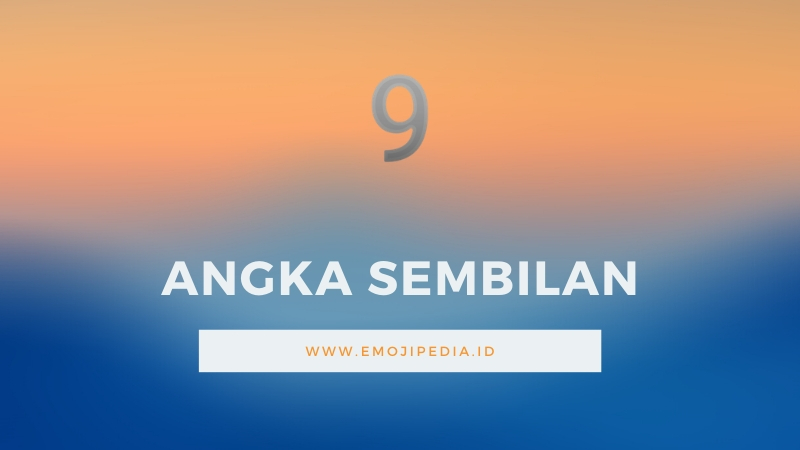 Arti Emoji Angka Sembilan by Emojipedia.ID