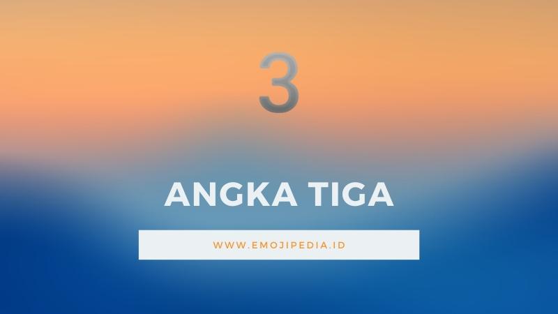 Arti Emoji Angka Tiga by Emojipedia.ID