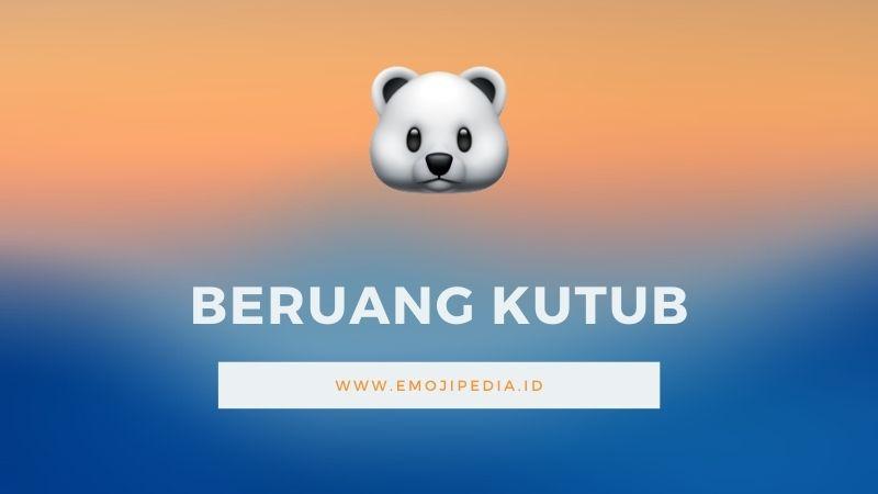 Arti Emoji Beruang Kutub by Emojipedia.ID