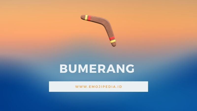 Arti Emoji Bumerang by Emojipedia.ID