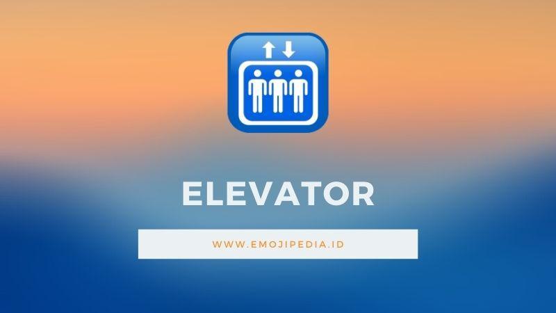 Arti Emoji Elevator by Emojipedia.ID
