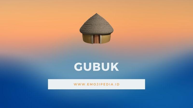 Arti Emoji Gubuk by Emojipedia.ID