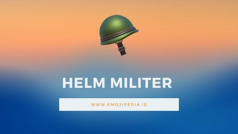 Arti Emoji Helm Militer by Emojipedia.ID