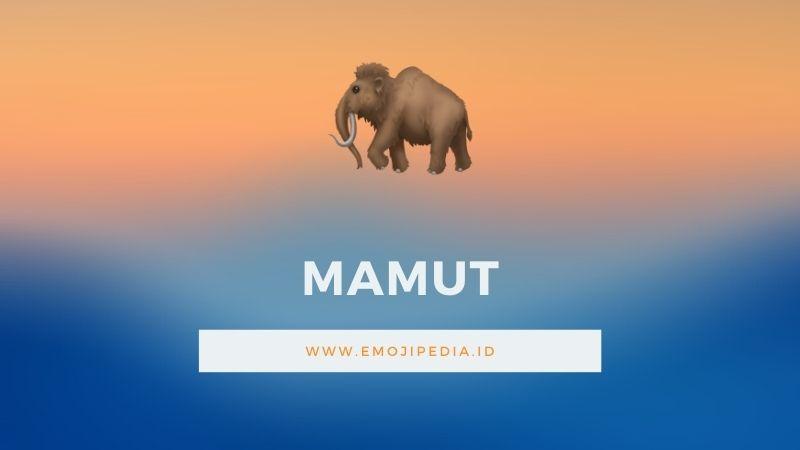 Arti Emoji Mamut by Emojipedia.ID