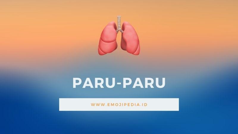 Arti Emoji Paru-paru by Emojipedia.ID
