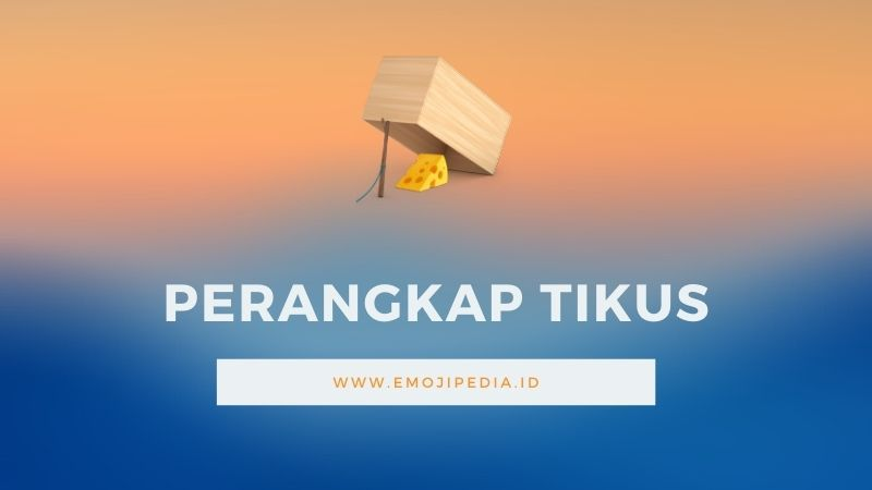 Arti Emoji Perangkap Tikus by Emojipedia.ID