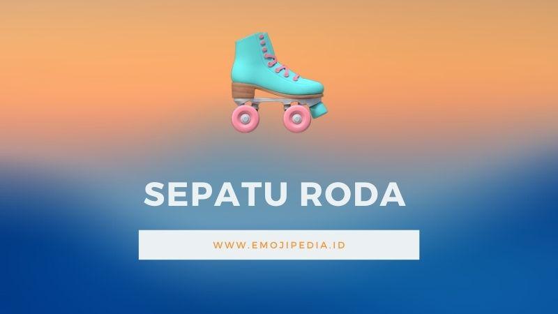Arti Emoji Sepatu Roda by Emojipedia.ID