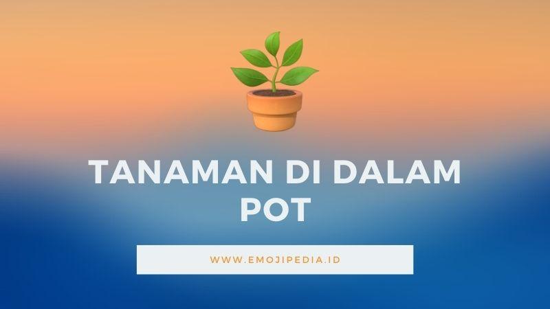 Arti Emoji Tanaman di Dalam Pot by Emojipedia.ID