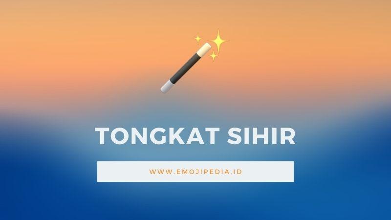 Arti Emoji Tongkat Sihir by Emojipedia.ID